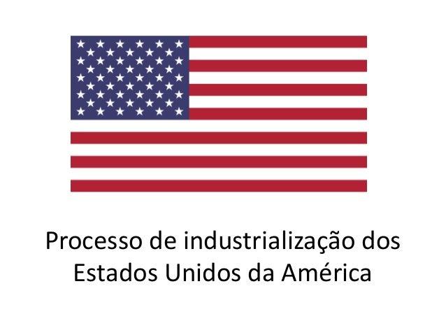 Processo de industrialização dos  Estados Unidos da América