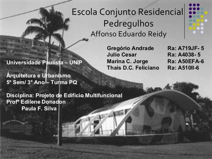 Escola Conjunto Residencial                                 Pedregulhos                                 Affonso Eduardo Re...