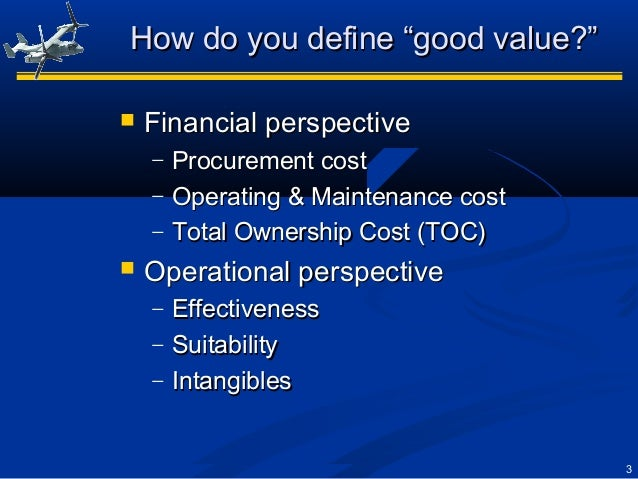 """3 How do you define """"good value?""""How do you define """"good value?""""  Financial perspectiveFinancial perspective − Procuremen..."""
