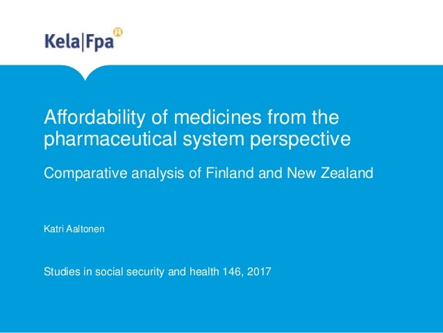 Affordability of medicines from the pharmaceutical system perspective Comparative analysis of Finland and New Zealand Katr...