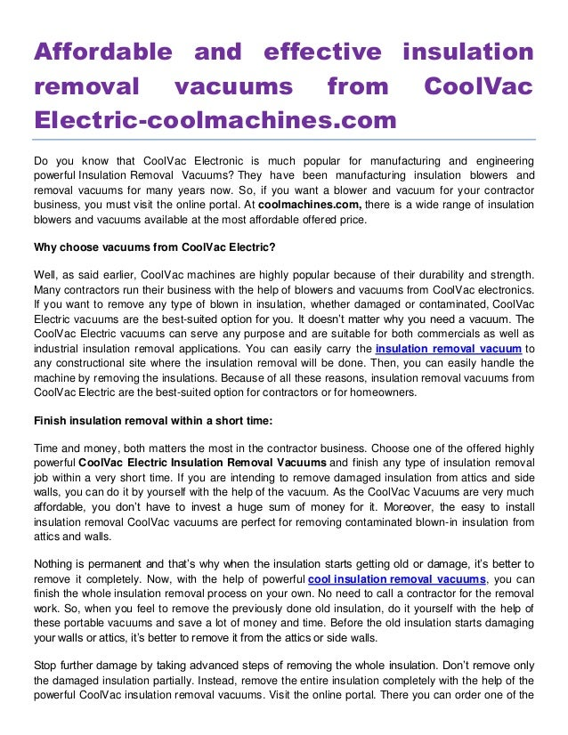 Affordable and effective insulation removal vacuums from CoolVac Electric-coolmachines.com Do you know that CoolVac Electr...