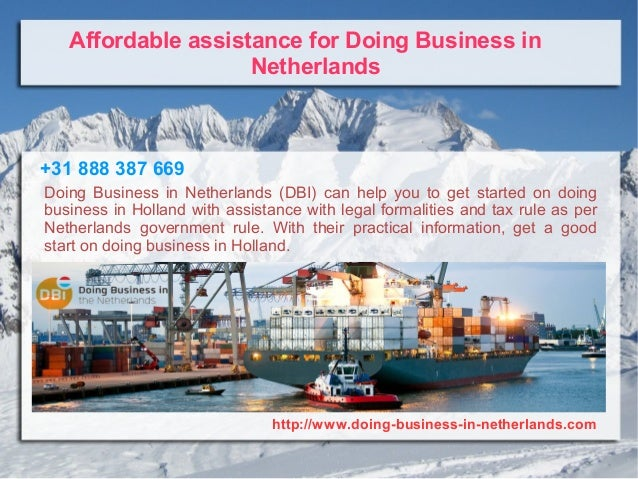 http://www.doing-business-in-netherlands.com Affordable assistance for Doing Business in Netherlands Doing Business in Net...