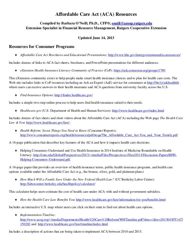 Affordable Care Act (ACA) ResourcesCompiled by Barbara O'Neill, Ph.D., CFP®, oneill@aesop.rutgers.eduExtension Specialist ...