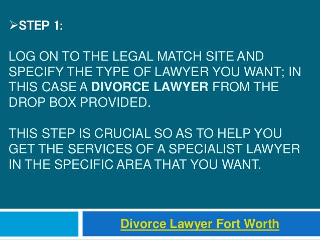 STEP 1: LOG ON TO THE LEGAL MATCH SITE AND SPECIFY THE TYPE OF LAWYER YOU WANT; IN THIS CASE A DIVORCE LAWYER FROM THE DR...