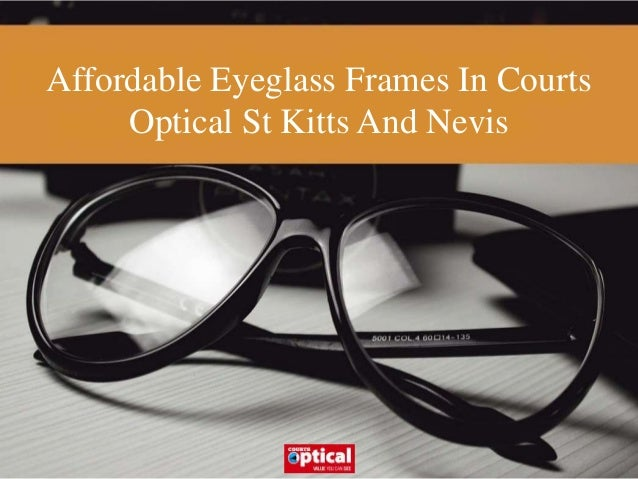 94651de0de57 affordable-eyeglass-frames-in-courts-optical-st-kitts-and-nevis -1-638.jpg cb 1504875979