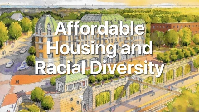 Affordable Housing and Racial Diversity