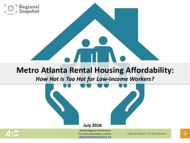 Atlanta Regional Commission For more information, contact: cdegiulio@atlantaregional.org Metro Atlanta Rental Housing Affo...