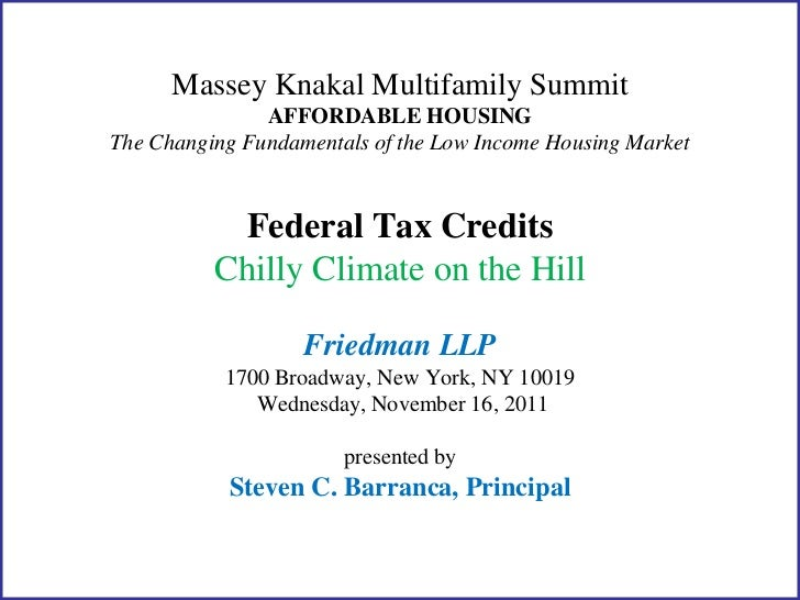 Massey Knakal Multifamily Summit               AFFORDABLE HOUSINGThe Changing Fundamentals of the Low Income Housing Marke...