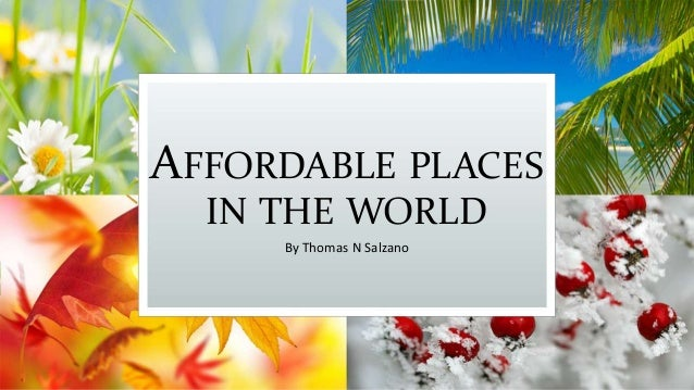 28 thomas salzano the cheapest places ppt best for Cheap places to live in the world