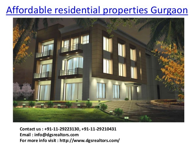 Affordable residential properties Gurgaon   Contact us : +91-11-29223130, +91-11-29210431   Email : info@dgsrealtors.com  ...
