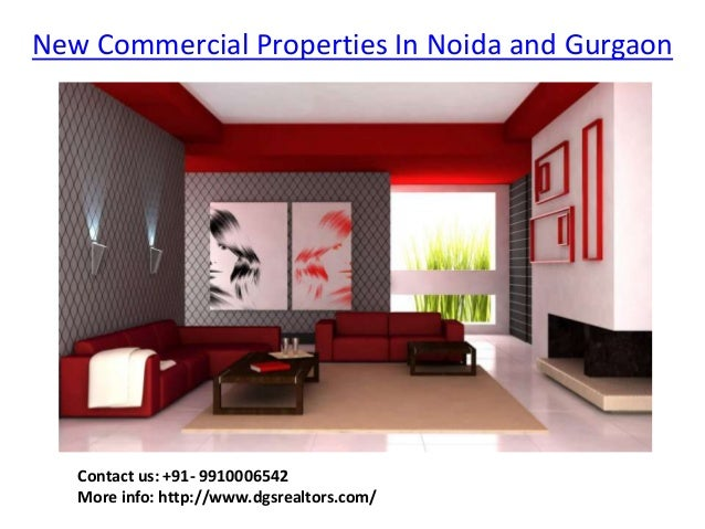 New Commercial Properties In Noida and Gurgaon Contact us: +91- 9910006542 More info: http://www.dgsrealtors.com/
