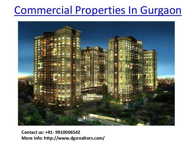 Commercial Properties In Gurgaon Contact us: +91- 9910006542 More info: http://www.dgsrealtors.com/