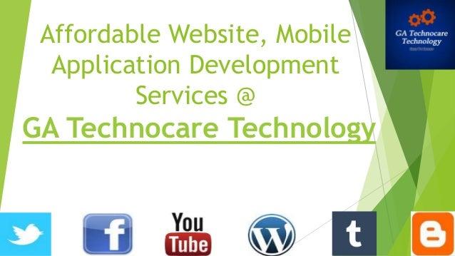 Affordable Website, Mobile Application Development Services @ GA Technocare Technology
