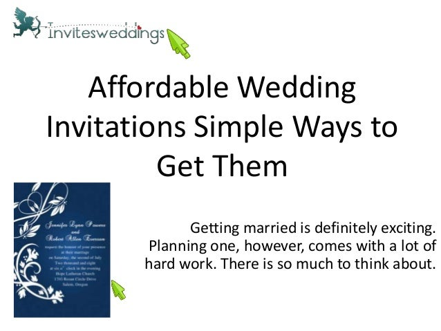 Affordable WeddingInvitations Simple Ways toGet ThemGetting married is definitely exciting.Planning one, however, comes wi...