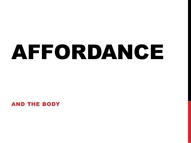 AFFORDANCE AND THE BODY