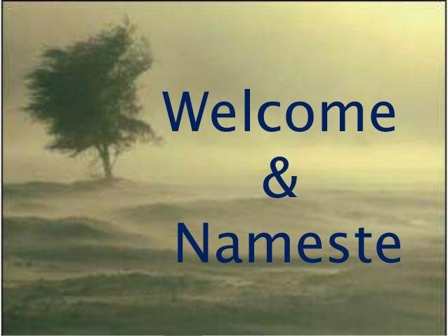 Welcome & Nameste
