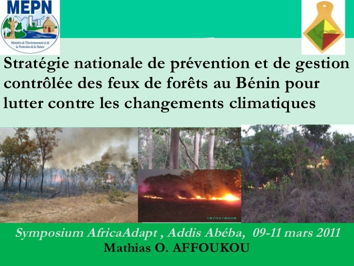 Stratégie nationale de prévention et de gestion contrôlée des feux de forêts au Bénin pour lutter contre les changements c...