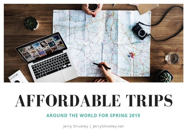 Affordable Trips Around the World for Spring 2019