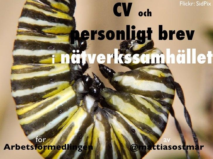 CV och                              Flickr: SidPix              personligt brev         i   nätverkssamhället      för    ...