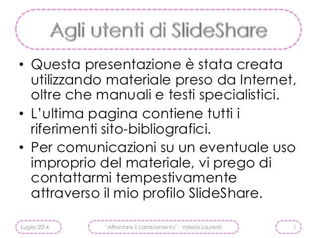• Questa presentazione è stata creata  utilizzando materiale preso da Internet,  oltre che manuali e testi specialistici. ...