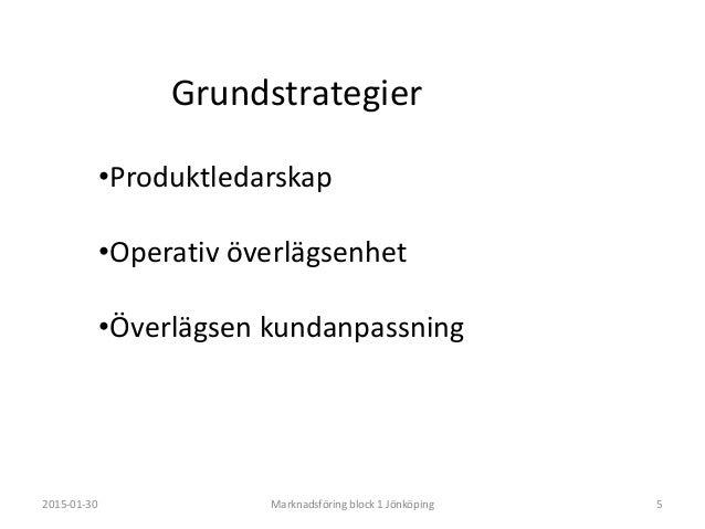 Positioneringsregler 2015-01-30 Marknadsföring block 1 Jönköping 7 2. Principen om kategori • Skapa en ny kategori för din...