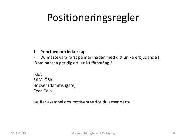 """Positioneringsregler 2015-01-30 Marknadsföring block 1 Jönköping 8 3. Principen om vara först i kundens """"medvetande"""" • Ram..."""