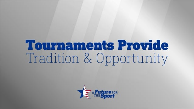 Tournaments Provide Tradition & Opportunity
