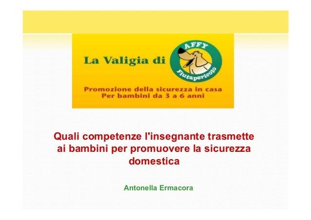 Quali competenze l'insegnante trasmette ai bambini per promuovere la sicurezza domestica Antonella Ermacora