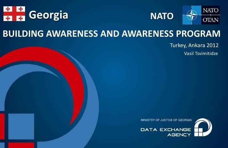 Georgia                NATOBUILDING AWARENESS AND AWARENESS PROGRAM                              Turkey, Ankara 2012      ...