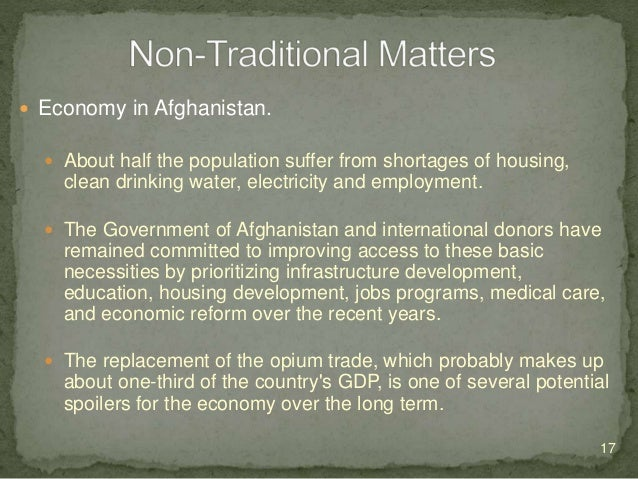  Economy in Afghanistan  Cattle grazing is an important part of Afghan economy.  Afganistan has deposits of coal, coppe...