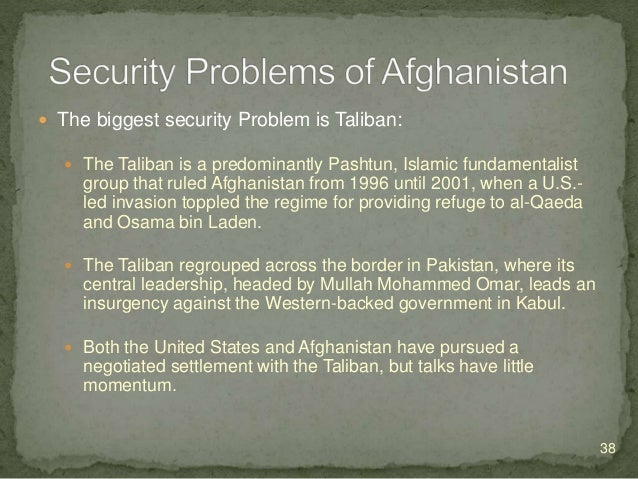  Pakistan:  Pakistan supports the Afghanistan Taliban.  Because:  India is at war with Pakistan and supports forces in...