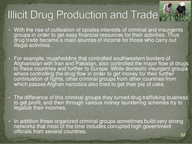  Usually, most of the states form which Afghan drugs are trafficked, are lack of strong government or ruled by authoritar...