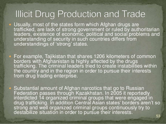""" The situation now, even after the end of major conflict, is that drugs, insecurity, """"capture"""" of large parts of the coun..."""