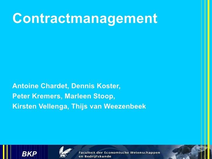 Contractmanagement Antoine Chardet, Dennis Koster,  Peter Kremers, Marleen Stoop,  Kirsten Vellenga, Thijs van Weezenbeek