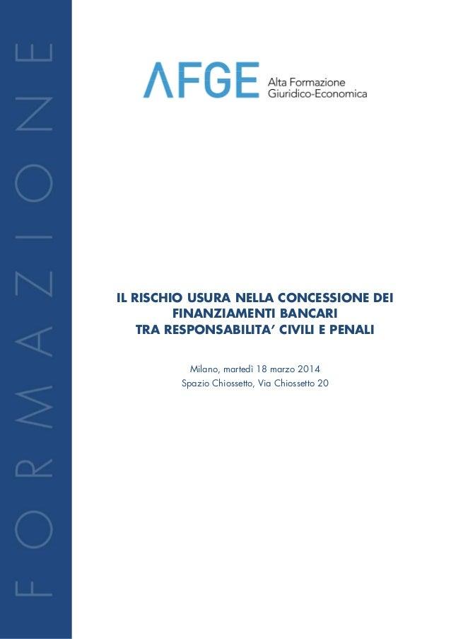 IL RISCHIO USURA NELLA CONCESSIONE DEI FINANZIAMENTI BANCARI TRA RESPONSABILITA' CIVILI E PENALI Milano, martedì 18 marzo ...