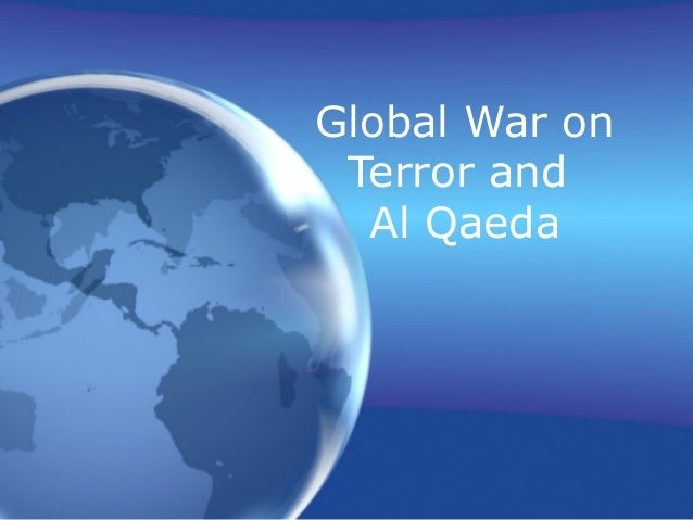Global War on Terror and Al Qaeda