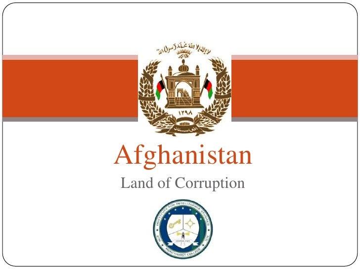 Afghanistan<br />Land of Corruption<br />