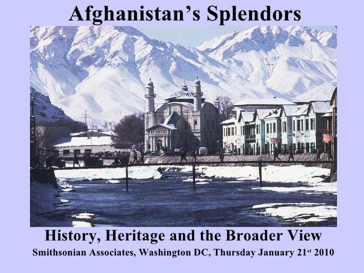 Afghanistan's Splendors History, Heritage and the Broader View Smithsonian Associates, Washington DC, Thursday January 21 ...