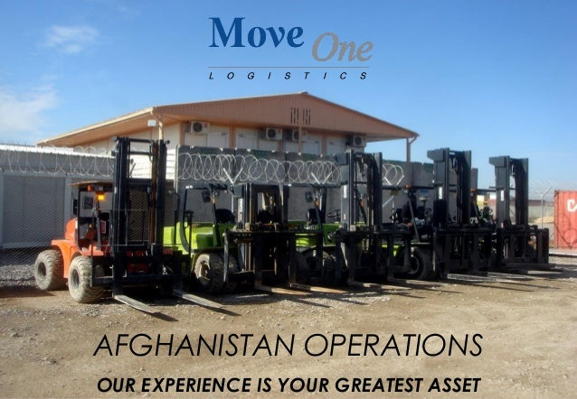 OUR EXPERIENCE IS YOUR GREATEST ASSET AFGHANISTAN OPERATIONS