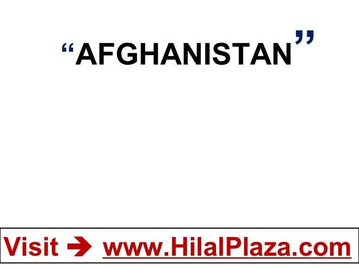 """ AFGHANISTAN """