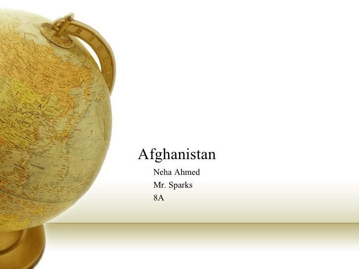 Afghanistan Neha Ahmed Mr. Sparks 8A