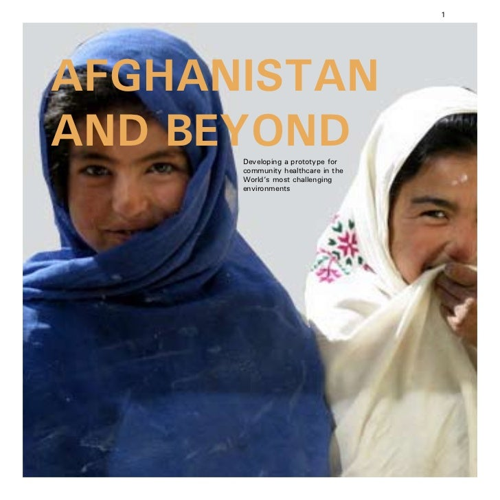 1AFGHANISTANAND BEYOND      Developing a prototype for      community healthcare in the      World's most challenging     ...