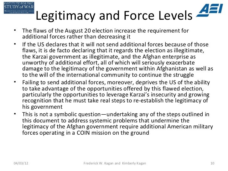 Legitimacy and Force Levels•   The flaws of the August 20 election increase the requirement for    additional forces rathe...