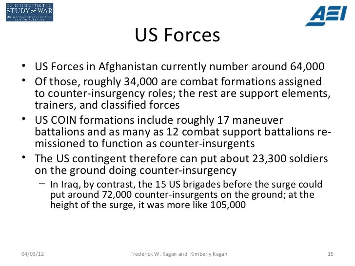 US Forces• US Forces in Afghanistan currently number around 64,000• Of those, roughly 34,000 are combat formations assigne...