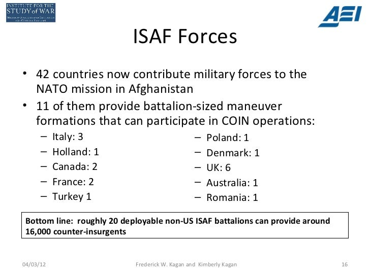 ISAF Forces• 42 countries now contribute military forces to the  NATO mission in Afghanistan• 11 of them provide battalion...