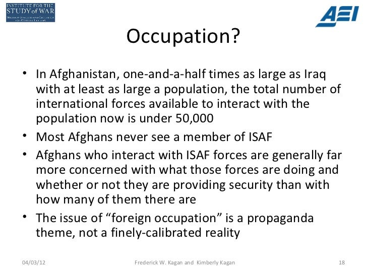 Occupation?• In Afghanistan, one-and-a-half times as large as Iraq  with at least as large a population, the total number ...