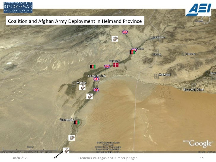 Coalition and Afghan Army Deployment in Helmand Province  04/03/12                   Frederick W. Kagan and Kimberly Kagan...