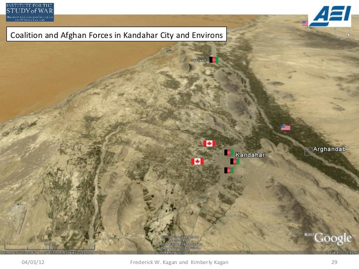 Coalition and Afghan Forces in Kandahar City and Environs  04/03/12                      Frederick W. Kagan and Kimberly K...