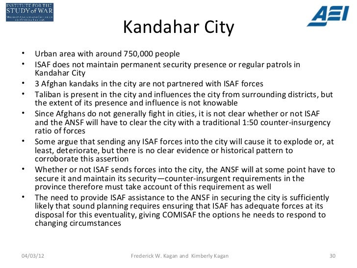 Kandahar City•   Urban area with around 750,000 people•   ISAF does not maintain permanent security presence or regular pa...
