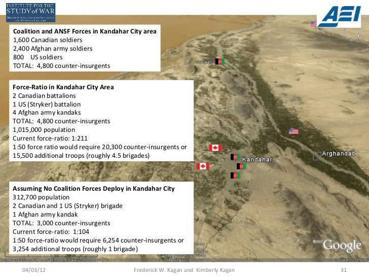 Coalition and ANSF Forces in Kandahar City area1,600 Canadian soldiers2,400 Afghan army soldiers800 US soldiersTOTAL: 4,80...